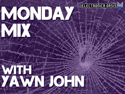 Ywan john MONDAY MIX: Yawn John