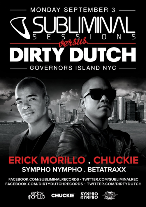 chuckie EVENT: Subliminal vs. Dirty Dutch feat. Erick Morillo and Chuckie @ Govs Island 9.3