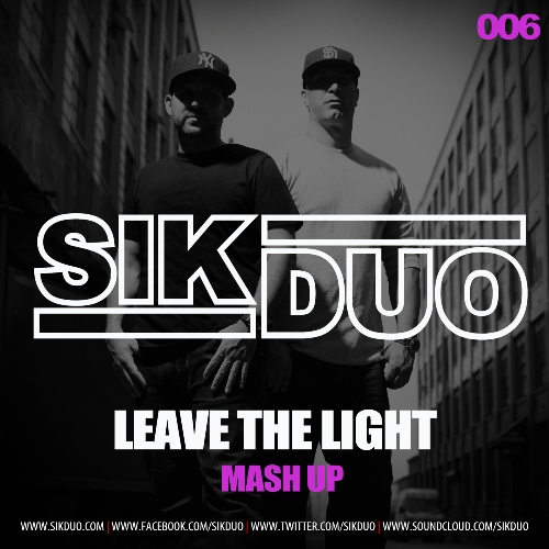 SikDuo 006 MASHUP THURSDAYS: NO ID & Martin Volt & Hardwell vs. Henrik B & Rudy   Leave The Light (SikDuo Mash Up)