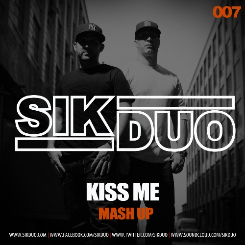 Sikduo 007 MASHUP THURSDAYS: Mightyfools, Jordy Dazz and Example   Kiss Me   (SikDuo Mash Up)