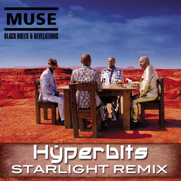 Starlight Hyperbits Remix FREE DOWNLOAD: Muse   Starlight (Hyperbits Remix)