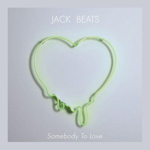 jackbeatssomebody e1349823129274 PREVIEW: Jack Beats   Somebody To Love