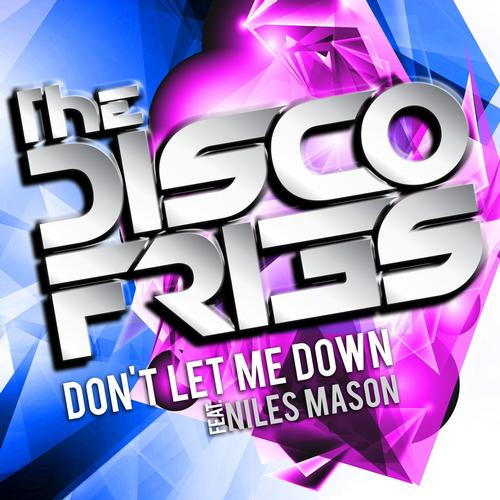 disco fries dont let me down The Disco Fries feat. Niles Mason   Dont Let Me Down