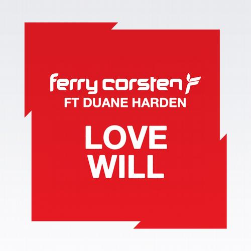 Ferry Corsten Love Will Ferry Corsten   Love Will