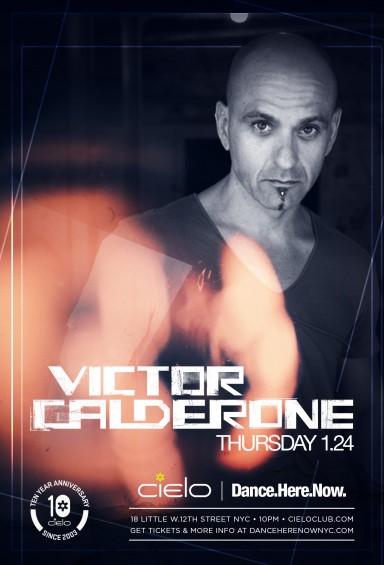 Victor Calderone @ Cielo NYC 1.24