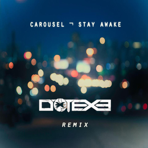Carousel  Stay Awake (DotEXE Remix)