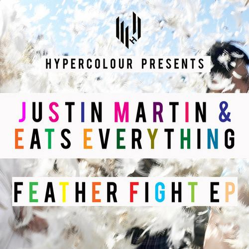 featherfight Justin Martin & Eats Everything   Feather Fight EP