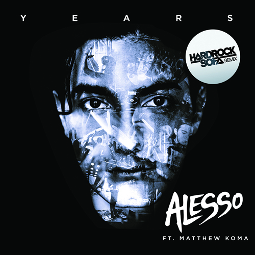 Alesso - Years (Hard Rock Sofa Remix)