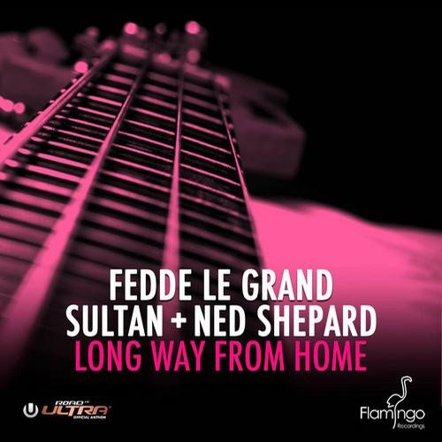 7053754 Sultan + Ned Shepard & Fedde Le Grand   Long Way From Home