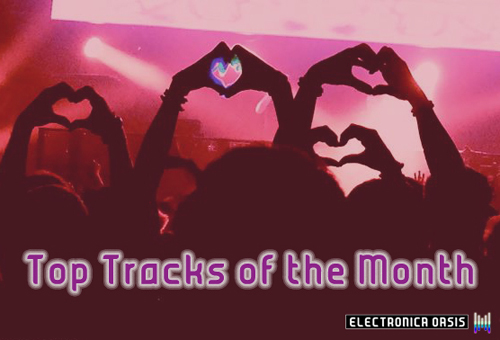 Top Tracks of The Month1 Electronica Oasis   Top Tracks of February