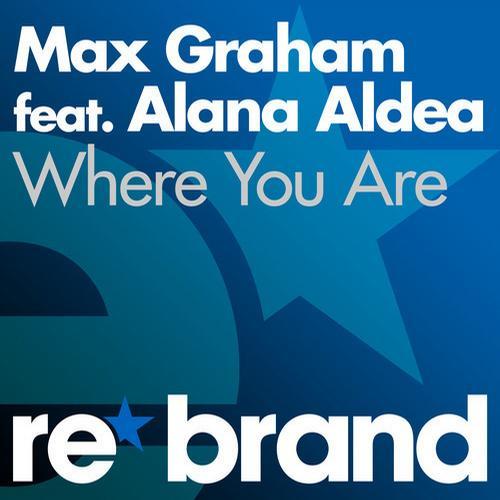Max Graham - Where You Are (Feat. Alana Aldea)