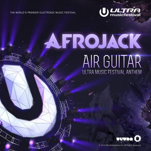 Afrojack - Air Guitar (Ultra Music Festival Anthem)