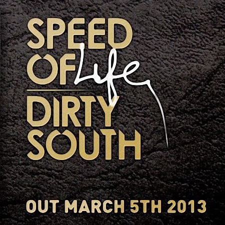 DIRTY SOUTH - SPEED OF LIFE