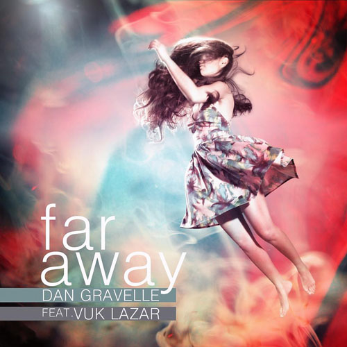 far away Dan Gravelle – Far Away feat. Vuk Lazar