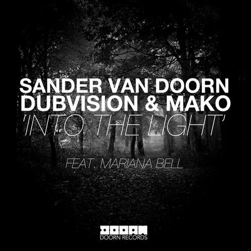 Sander van Doorn, DubVision & Mako feat. Mariana Bell - Into The Light