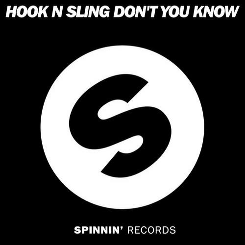 Hook n Sling - Dont You Know