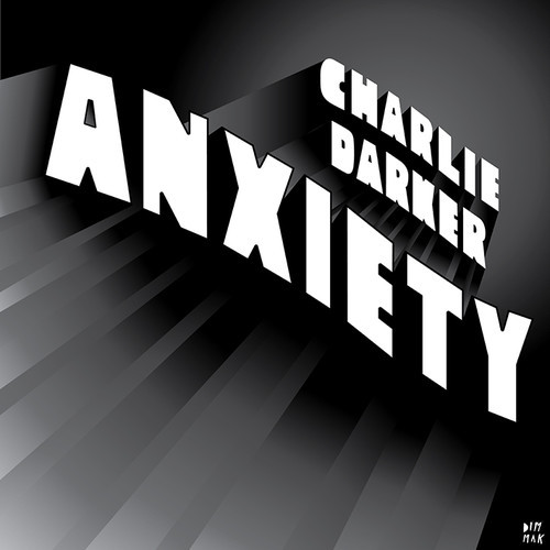artworks 000044667161 dfp5n0 t500x500 Charlie Darker   Anxiety