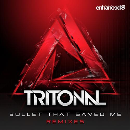 bulletthatsavedme Tritonal   Bullet That Saved Me Remixes