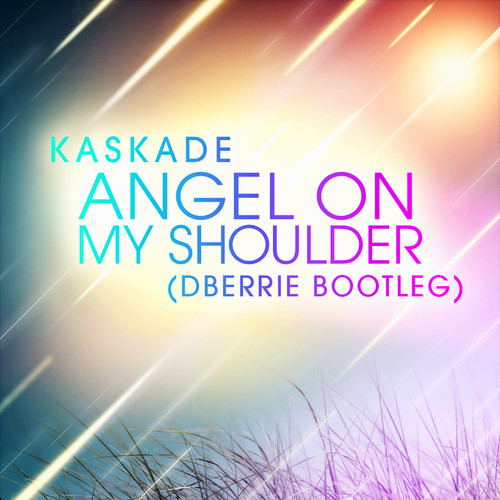 db1 Kaskade   Angel On My Shoulder (dBerrie Bootleg)