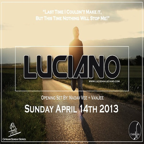 luciano1 EVENT: Luciano Ignites Ciprianis Monthly Sunday Series