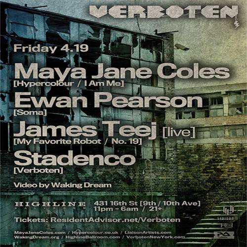 mjc EVENT: Verboten Presents Maya Jane Coles / Ewan Pearson / James Teej/ Stadenco @ Highline Ballroom