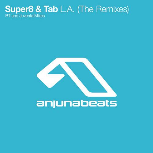 7308554 Super8 & Tab   L.A. (The Remixes)