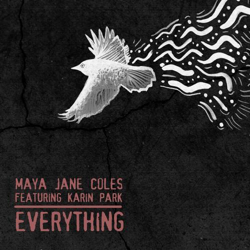 Maya Jane Coles - Everything (feat. Karin Park)