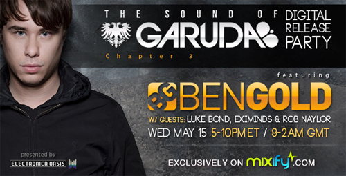 Mixify Sound of Garuda Electronica Oasis Presents: The Sound of Garuda Digital Release Party w/ Ben Gold, Eximinds, Luke Bond, & Rob Naylor