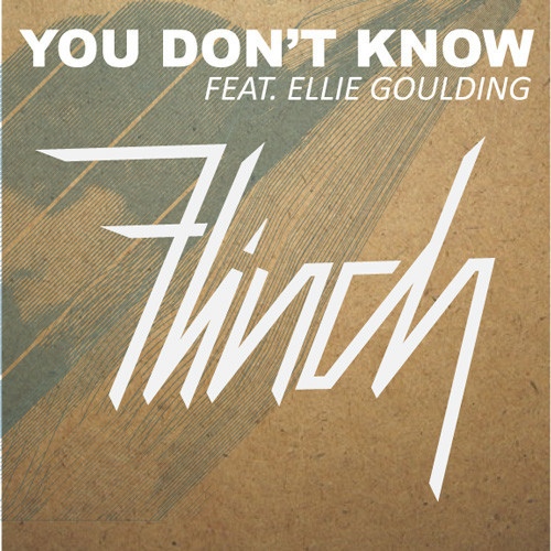 artworks 000048302126 q4z4fa t500x500 Flinch   You Dont Know (Ft. Ellie Goulding)