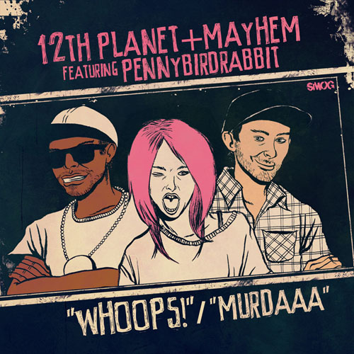 whoops 12th Planet & Mayhem   Murdaaa