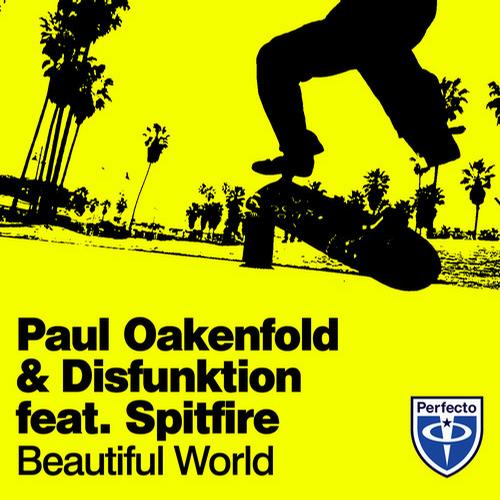 7464453 Paul Oakenfold & Disfunktion   Beautiful World (feat. Spitfire)