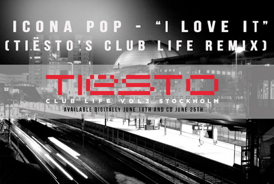 Tiesto I love it remix1 Icona Pop   I Love It (Tiëstos Club Life Remix)