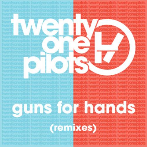 twenty one pilots - Guns for Hands (Maarcos Remix)