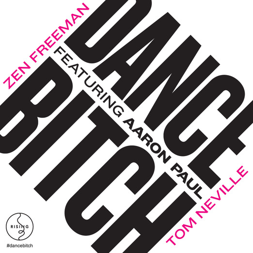 rephlektorlist dancebitch2 1 Tom Neville & Zen Freeman   Dance Bitch (feat. Aaron Paul)