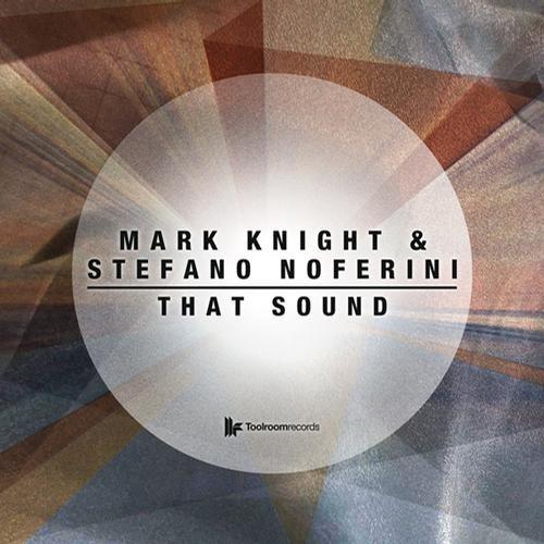 Mark Knight & Stefano Noferini - That Sound
