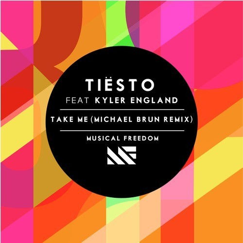 tiesto michael brun take me