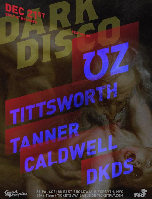 Screen Shot 2013 12 06 at 10.12.51 PM Dark Disco with UZ, Tittsworth, Tanner Caldwell and Dkds @ 88 Palace on 12/21