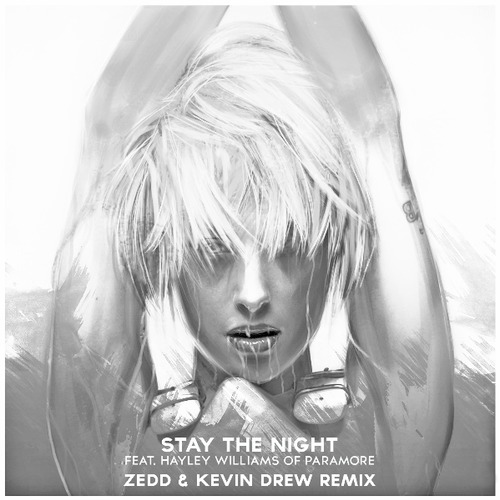 Zedd - Stay The Night (Kevin Drew & Zedd Remix) (Preview)