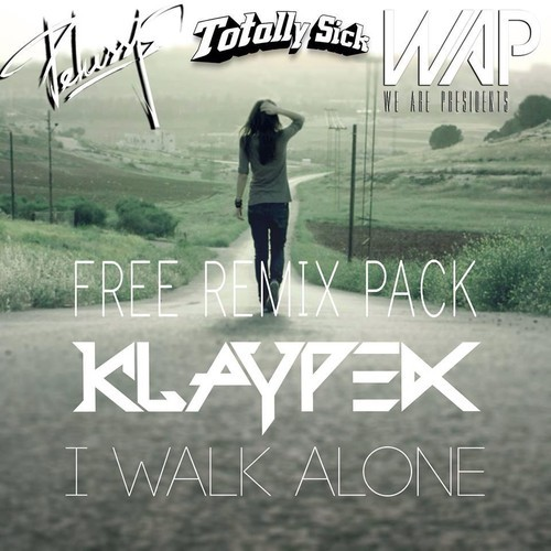 I Walk Alone (Totally Sick Remix)