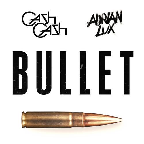 Cash Cash, Adrian Lux - Bullet