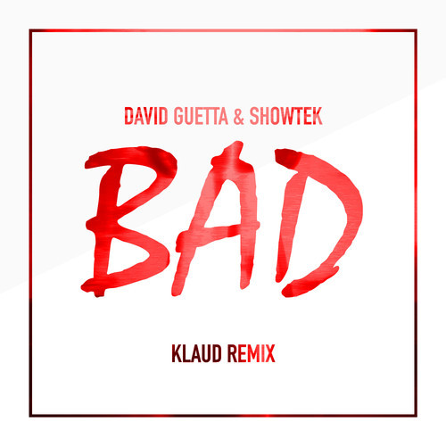 David Guetta & Showtek – Bad (Klaud Remix)