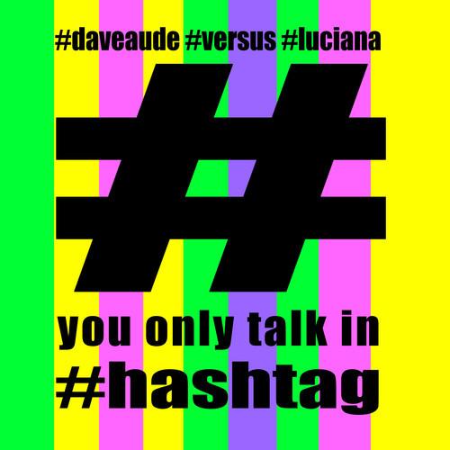 luciana dave hashtag
