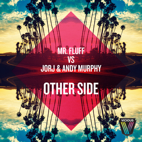 Mr. Fluff vs. Jorj & Andy Murphy - Other Side [OUT NEXT WEEK]