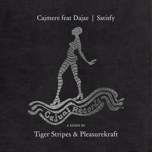 Cajmere – Satisfy (feat. Dajae) (Tiger Stripes & Pleasurekraft Remix)