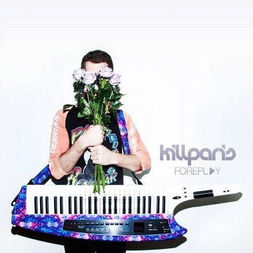 Kill Paris - Foreplay EP