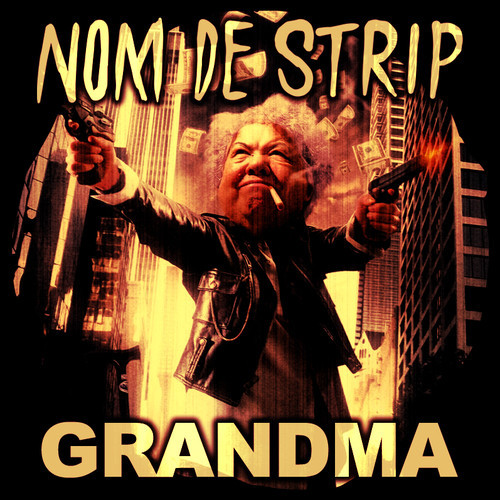 Nom De Strip - Grandma