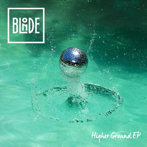 BLONDE – HIGHER GROUND (GRANT NELSON REMIX)