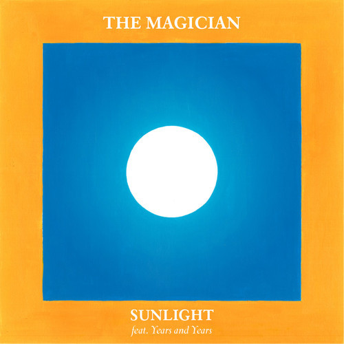 The Magician - Sunlight (feat. Years & Years)