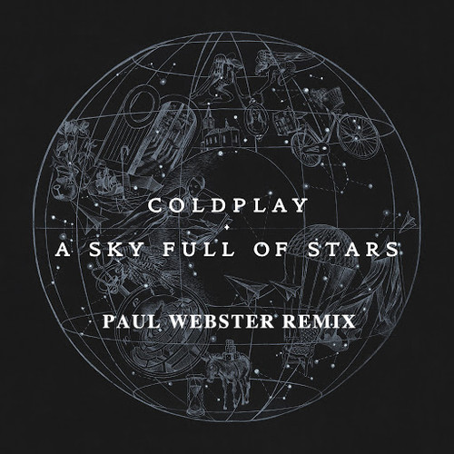 Coldplay – A Sky Full of Stars (Paul Webster Remix)