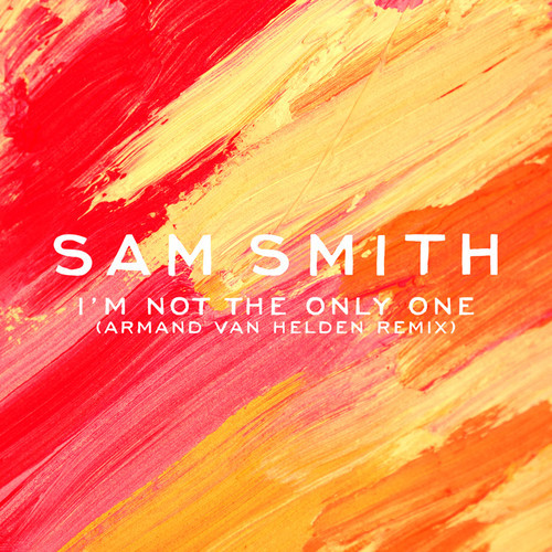 Sam Smith - I'm Not The Only One (Armand Van Helden Remix)
